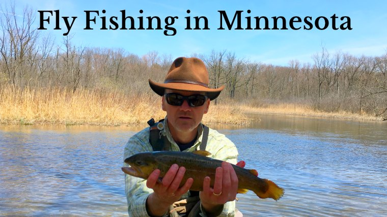 11 Best Places to Fly Fish in Minnesota: MAPS INCLUDED