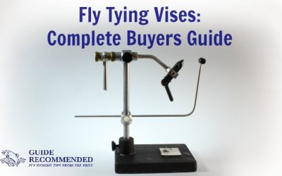 Selecting the Best Fly Tying Vise: Complete Buyers Guide