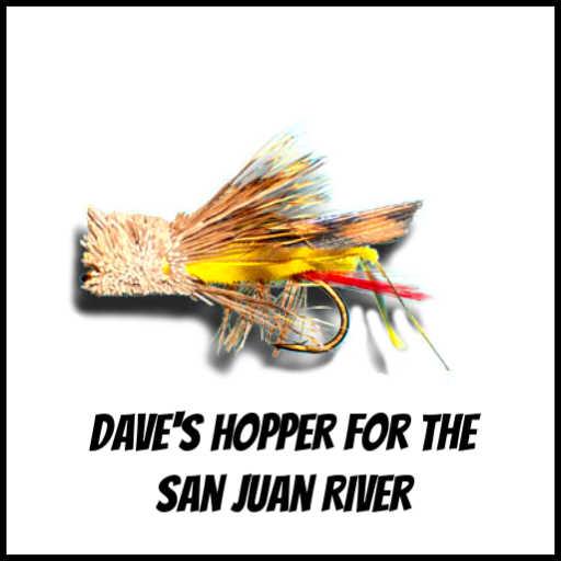 Dave's Hopper for the San Juan River