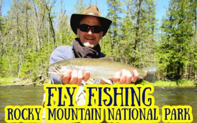 7 Best Places to Fly Fish in Rocky Mountain National Park [with MAPS]