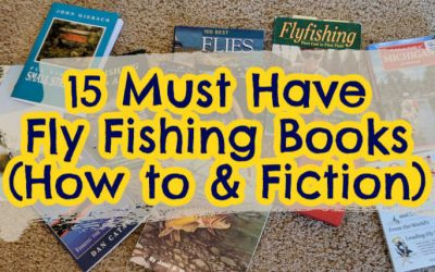 15 Must-Read Fly Fishing Books (How to and Fiction)