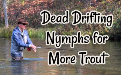 Catch More Trout by Dead Drift Nymphing