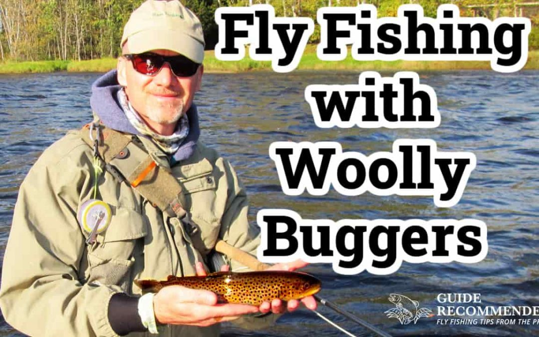 Fly Fishing with Woolly Buggers