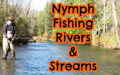 How to Nymph Fish in Rivers and Streams [Complete Guide]