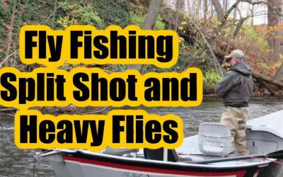 Using Split Shot and Weighted Flies for Fly Fishing